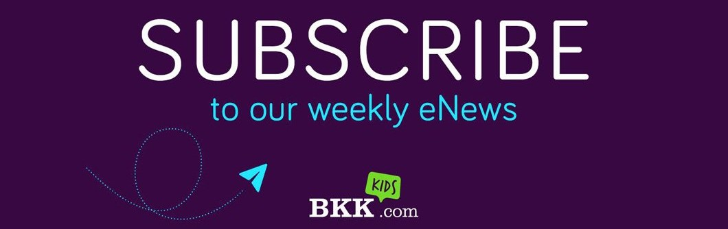 Subscribe to BKK Kids Weekly eNews